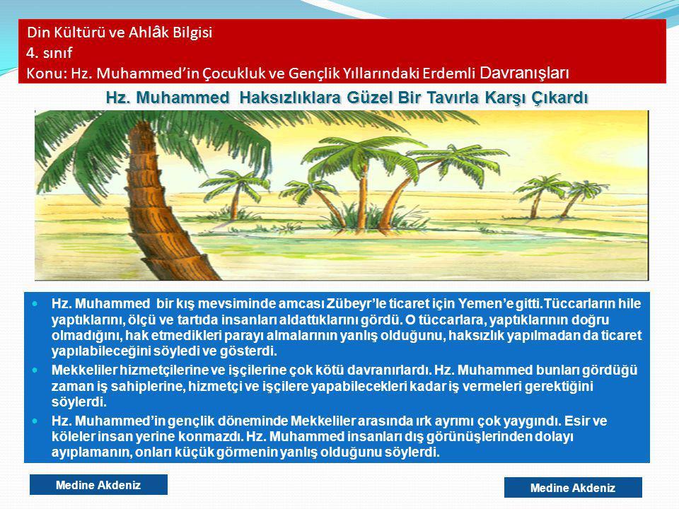 Din Kültürü ve Ahl â k Bilgisi 4. sınıf Konu: Hz. Muhammed'in Çocukluk ve Gençlik Yıllarındaki Erdemli Davranışları Hz. Muhammed bir kış mevsiminde am