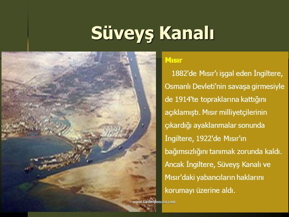 Süveyş Kanalı Mısır 1882'de Mısır'ı işgal eden İngiltere, Osmanlı Devleti'nin savaşa girmesiyle de 1914'te topraklarına kattığını açıklamıştı. Mısır m