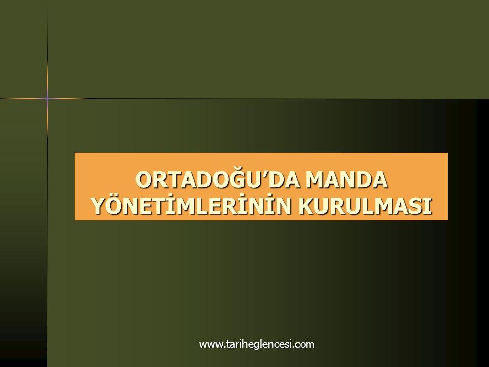 ORTADOĞU'DA MANDA YÖNETİMLERİNİN KURULMASI www.tariheglencesi.com