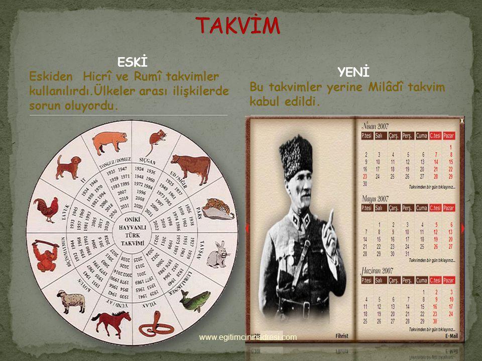 ESKİ Eskiden Hicrî ve Rumî takvimler kullanılırdı.Ülkeler arası ilişkilerde sorun oluyordu.