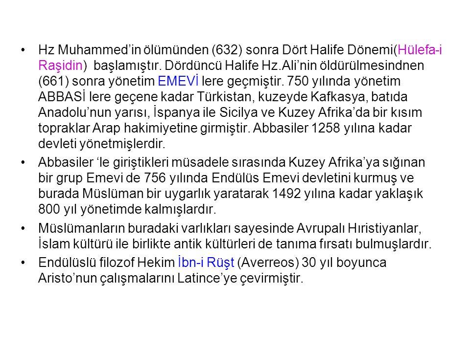 Hz Muhammed'in ölümünden (632) sonra Dört Halife Dönemi(Hülefa-i Raşidin) başlamıştır. Dördüncü Halife Hz.Ali'nin öldürülmesindnen (661) sonra yönetim
