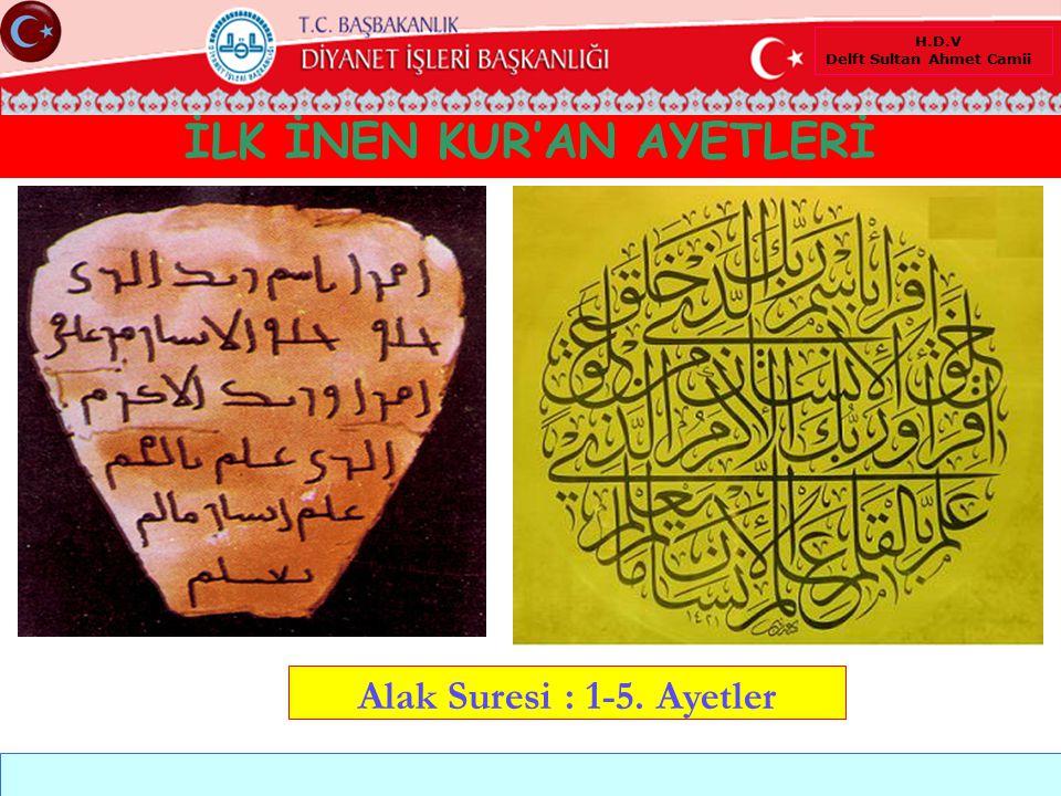 İLK İNEN KUR'AN AYETLERİ Alak Suresi : 1-5. Ayetler H.D.V Delft Sultan Ahmet Camii