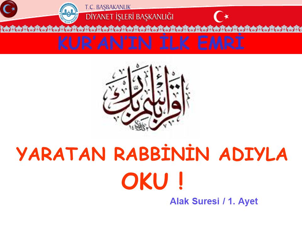 KUR'AN'IN İLK EMRİ YARATAN RABBİNİN ADIYLA OKU ! Alak Suresi / 1. Ayet