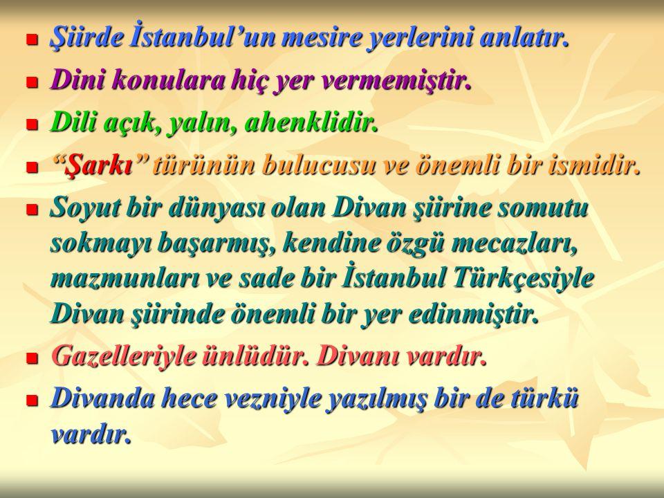 Şiirde İstanbul'un mesire yerlerini anlatır. Şiirde İstanbul'un mesire yerlerini anlatır. Dini konulara hiç yer vermemiştir. Dini konulara hiç yer ver