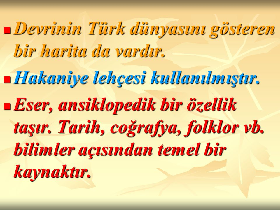 Devrinin Türk dünyasını gösteren bir harita da vardır. Devrinin Türk dünyasını gösteren bir harita da vardır. Hakaniye lehçesi kullanılmıştır. Hakaniy
