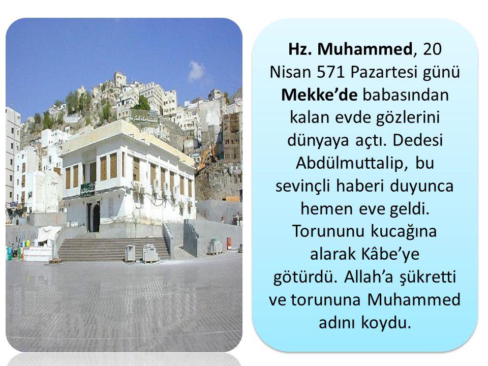 Hz. Muhammed, 20 Nisan 571 Pazartesi günü Mekke'de babasından kalan evde gözlerini dünyaya açtı. Dedesi Abdülmuttalip, bu sevinçli haberi duyunca heme
