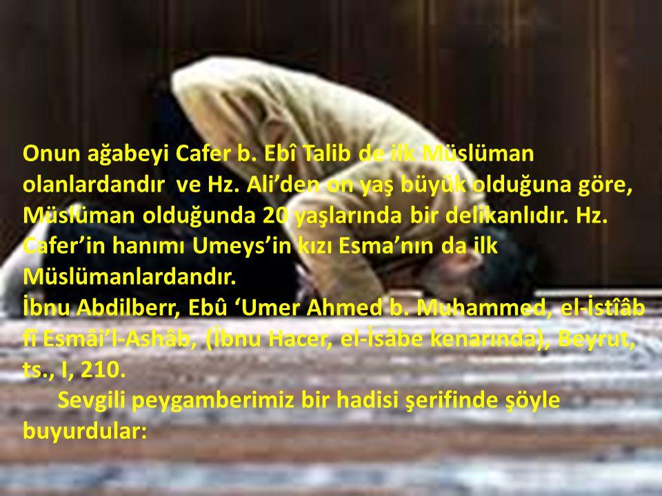 Onun ağabeyi Cafer b. Ebî Talib de ilk Müslüman olanlardandır ve Hz. Ali'den on yaş büyük olduğuna göre, Müslüman olduğunda 20 yaşlarında bir delikanl
