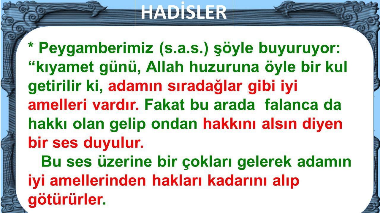 """9 * Peygamberimiz (s.a.s.) şöyle buyuruyor: """"kıyamet günü, Allah huzuruna öyle bir kul getirilir ki, adamın sıradağlar gibi iyi amelleri vardır. Fakat"""