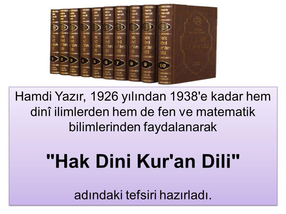 Hamdi Yazır, 1926 yılından 1938'e kadar hem dinî ilimlerden hem de fen ve matematik bilimlerinden faydalanarak