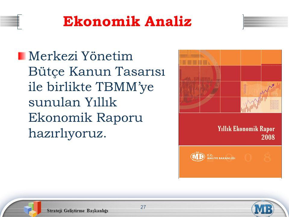Strateji Geliştirme Başkanlığı 27 Ekonomik Analiz Merkezi Yönetim Bütçe Kanun Tasarısı ile birlikte TBMM'ye sunulan Yıllık Ekonomik Raporu hazırlıyoru