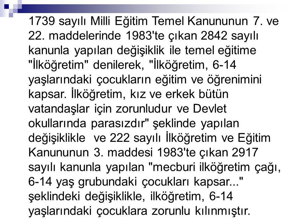 1739 sayılı Milli Eğitim Temel Kanununun 7.ve 22.