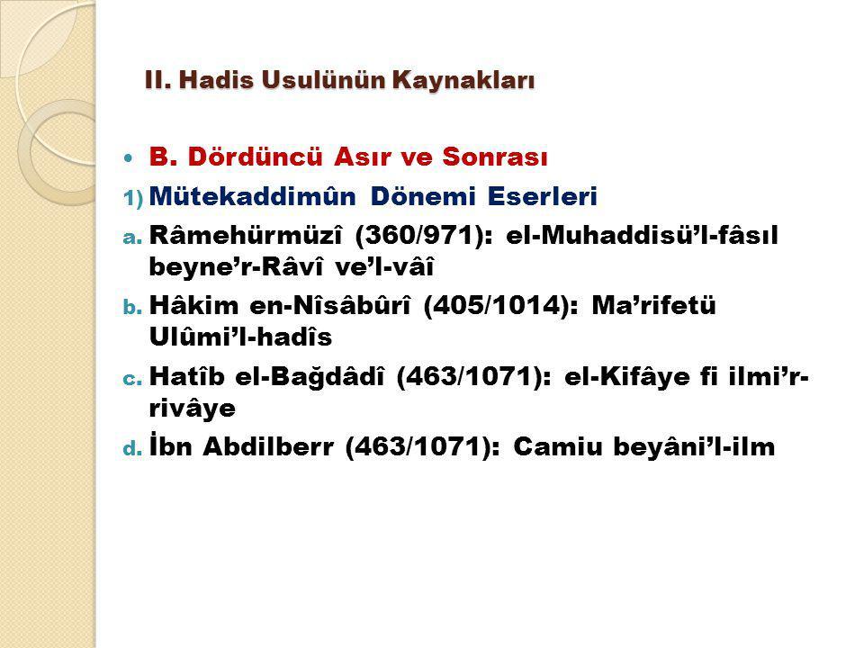 II. Hadis Usulünün Kaynakları B. Dördüncü Asır ve Sonrası 1) Mütekaddimûn Dönemi Eserleri a. Râmehürmüzî (360/971): el-Muhaddisü'l-fâsıl beyne'r-Râvî