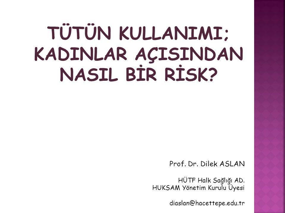Göz (kadın-erkek) Katarakt Dişler (kadın-erkek) Periodontit (diş çevresi zarın iltihabı) Kalp ve damar hastalıkları (kadın-erkek) Ateroskleroz Kalp krizi İskemik inme Abdominal aort anevrizması Koroner kalp hastalığı Metabolik bozukluklar (kadın-erkek) Ateroskleroz Diabetes mellitus İnsülin direncinde artma Empower Women-Combating Tobacco Indıstry Marketing in the WHO European Region.