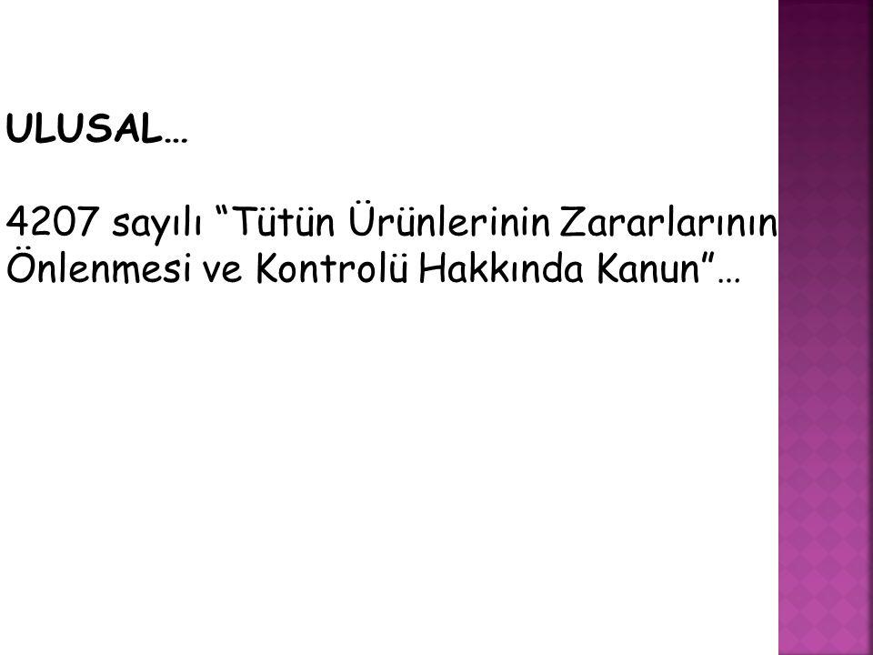 """ULUSAL… 4207 sayılı """"Tütün Ürünlerinin Zararlarının Önlenmesi ve Kontrolü Hakkında Kanun""""…"""