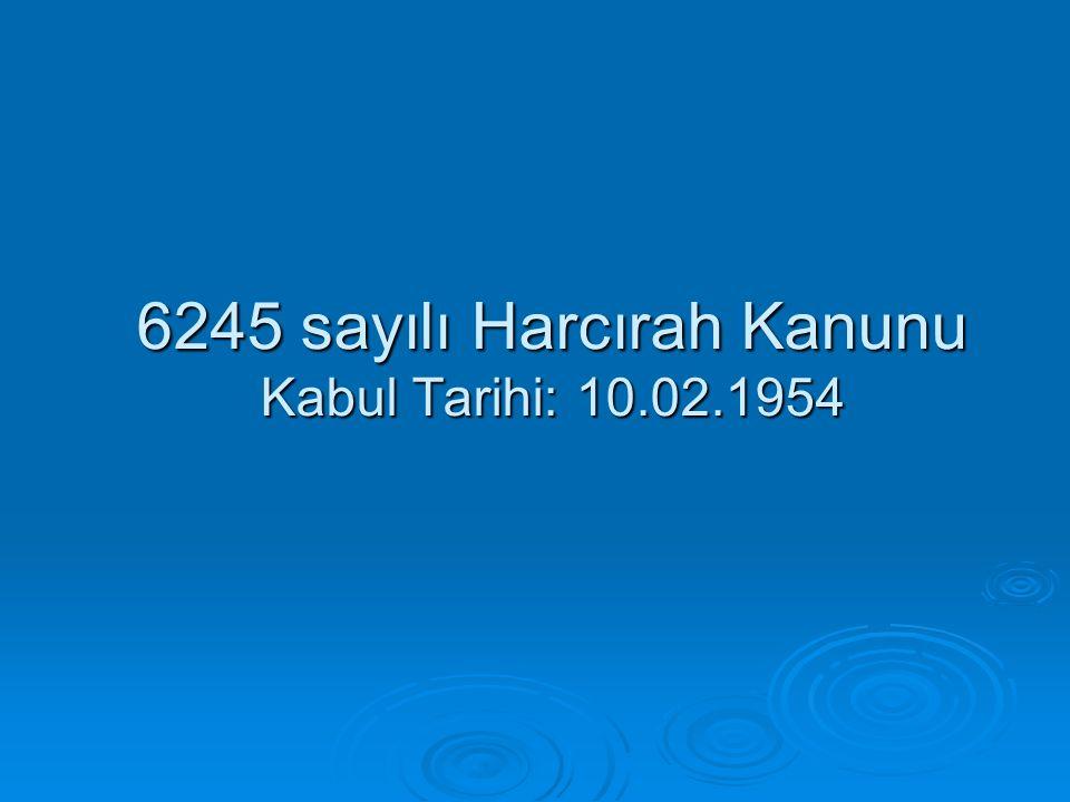 6245 sayılı Harcırah Kanunu Kabul Tarihi: 10.02.1954