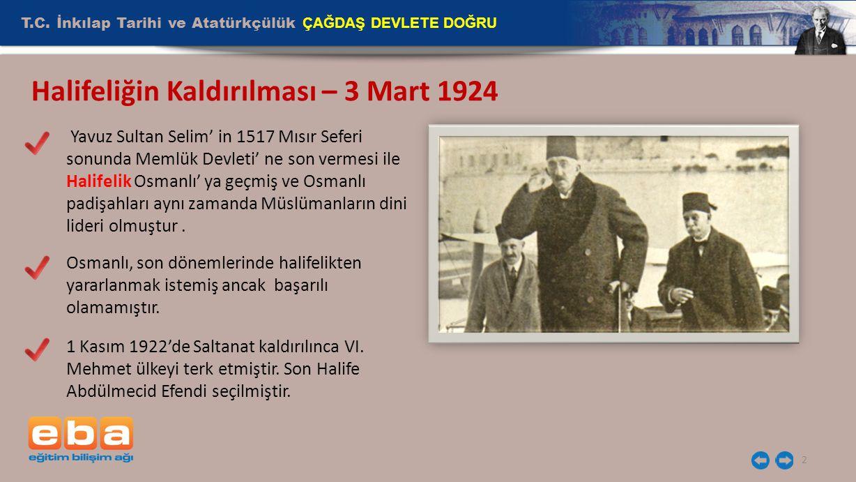 T.C.İnkılap Tarihi ve Atatürkçülük ÇAĞDAŞ DEVLETE DOĞRU 3 Neden Halifelik Kaldırıldı.
