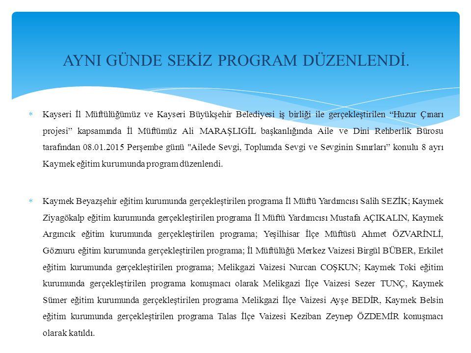 """ Kayseri İl Müftülüğümüz ve Kayseri Büyükşehir Belediyesi iş birliği ile gerçekleştirilen """"Huzur Çınarı projesi"""" kapsamında İl Müftümüz Ali MARAŞLIGİ"""