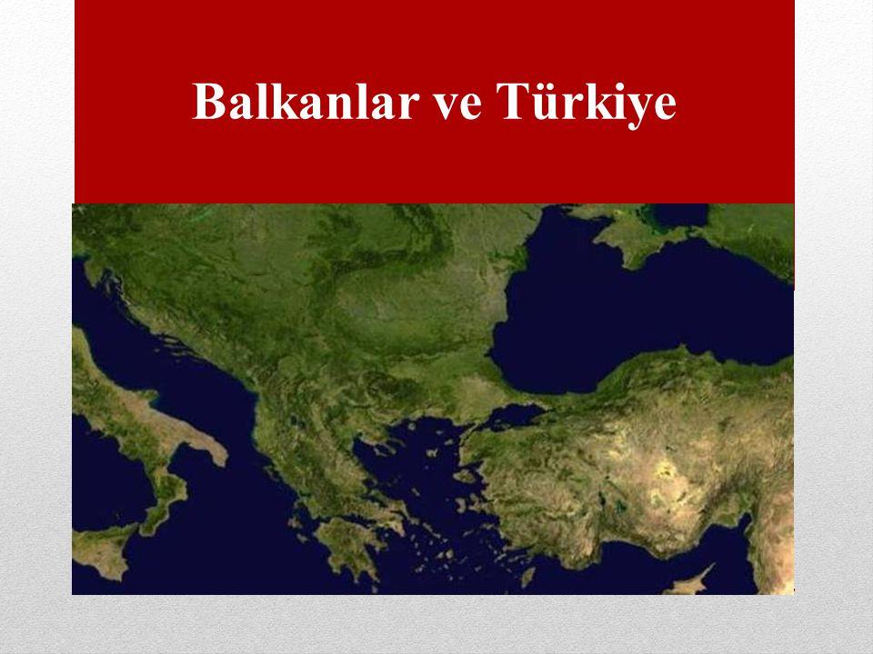 BALKANLAR VE ULUSLARARASI AKTÖRLER Balkan ülkelerinin yarısı AB üyesi, diğer yarısı da üye olmak için beklemektedir.