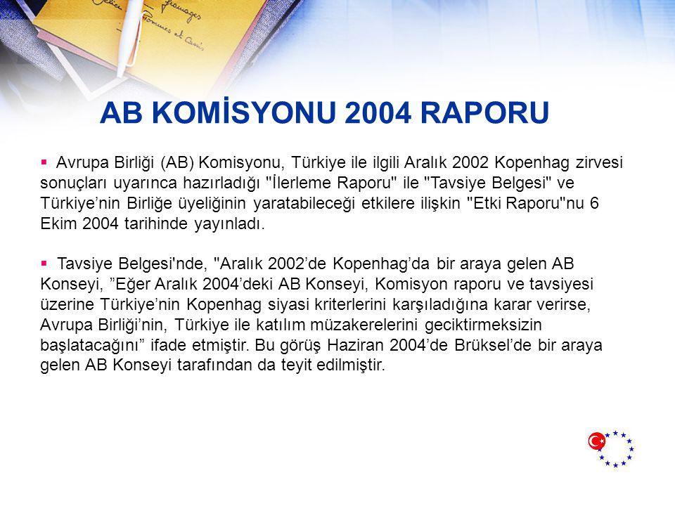 2004 YILI ETKİ RAPORU Türkiye'nin Avrupa Birliğine katılımı hem AB hem Türkiye açısından zorlu bir süreç olabileceği; ancak bu süreç iyi yönetilebilirse, her iki taraf için de önemli fırsatlar sunabileceği belirtilmiştir.