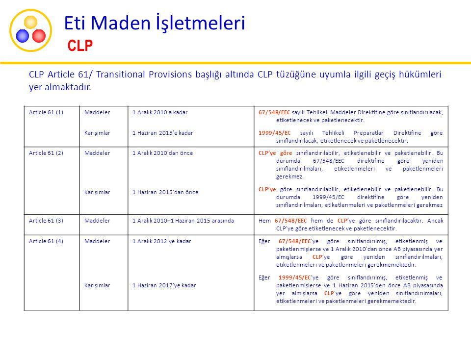 Article 61 (1)Maddeler Karışımlar 1 Aralık 2010'a kadar 1 Haziran 2015'e kadar 67/548/EEC sayılı Tehlikeli Maddeler Direktifine göre sınıflandırılacak