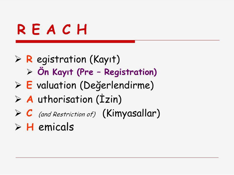 R E A C H AB'de mevcut olan kimyasallara ilişkin mevzuat (40 direktif ve yönetmelik) tek çatı altında toplanmıştır.