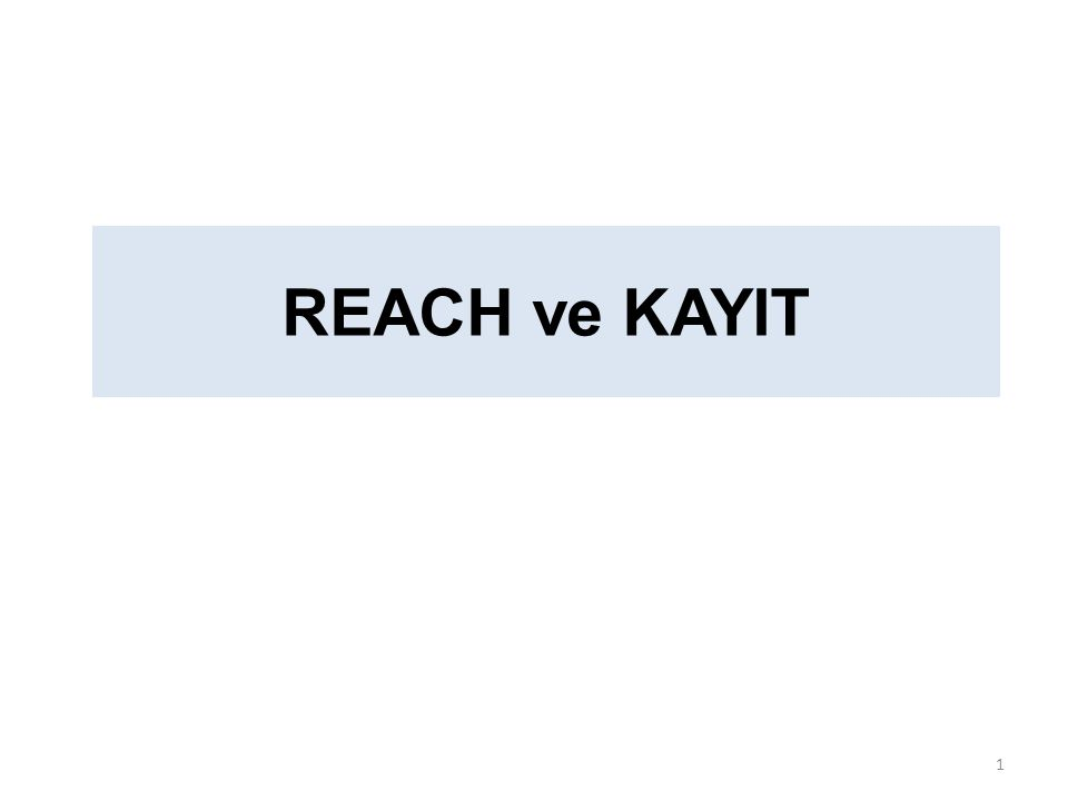 REACH ve KAYIT 1