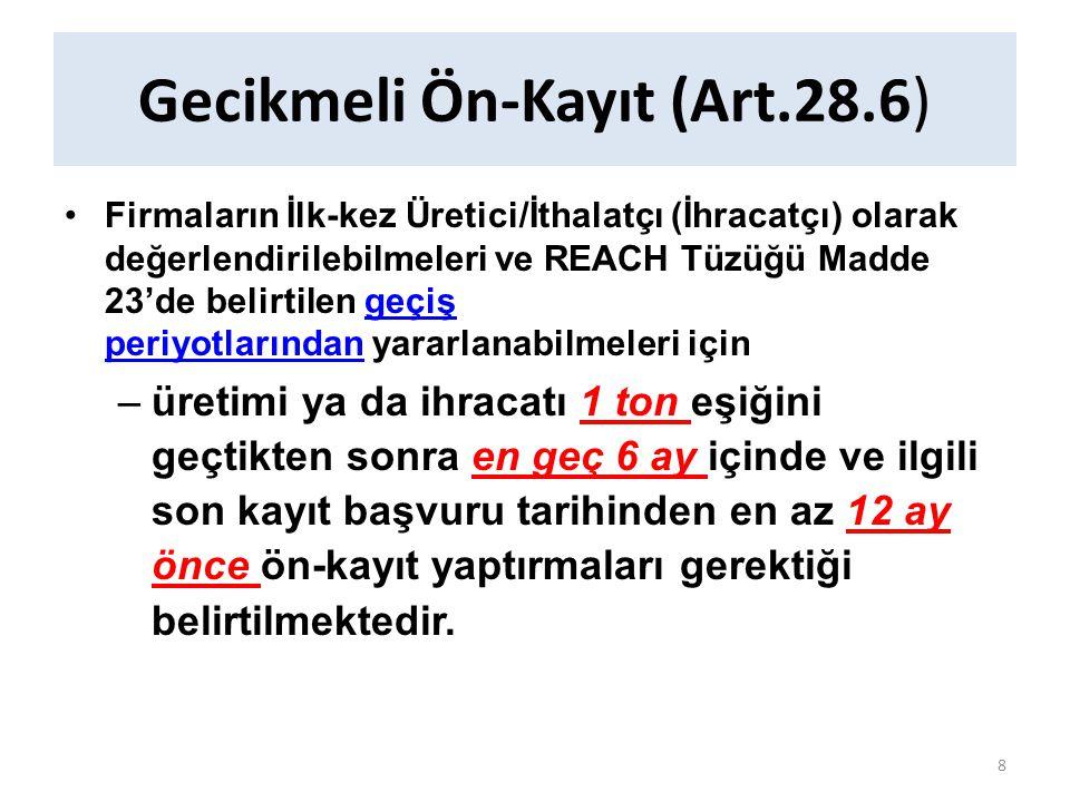 Gecikmeli Ön-Kayıt (Art.28.6) Firmaların İlk-kez Üretici/İthalatçı (İhracatçı) olarak değerlendirilebilmeleri ve REACH Tüzüğü Madde 23'de belirtilen g