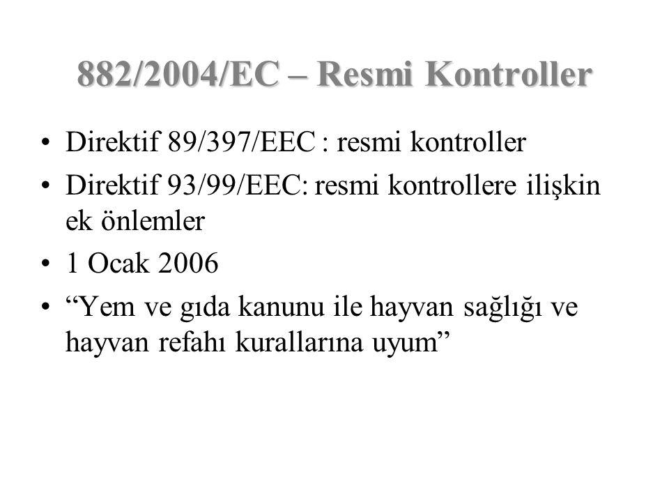 """Direktif 89/397/EEC : resmi kontroller Direktif 93/99/EEC: resmi kontrollere ilişkin ek önlemler 1 Ocak 2006 """"Yem ve gıda kanunu ile hayvan sağlığı ve"""