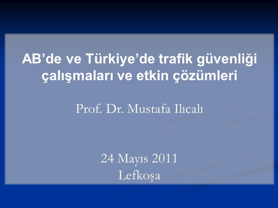 AB'de ve Türkiye'de trafik güvenliği çalışmaları ve etkin çözümleri Prof.