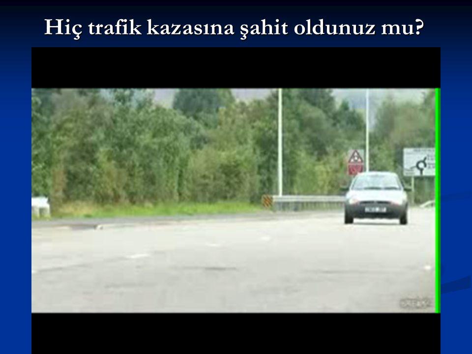 Hiç trafik kazasına şahit oldunuz mu