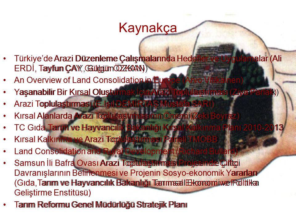 Kaynakça Türkiye'de Arazi Düzenleme Çalışmalarında Hedefler ve Uygulamalar (Ali ERDİ, Tayfun ÇAY, Gülgün ÖZKAN) An Overview of Land Consolidation in E