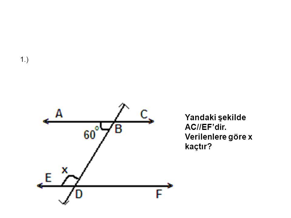 Yandaki şekilde AC//EF'dir. Verilenlere göre x kaçtır? 1.)