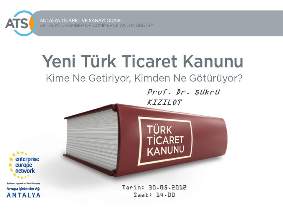 Tarih: 30.05.2012 Saat: 14.00 Prof. Dr. Şükrü KIZILOT