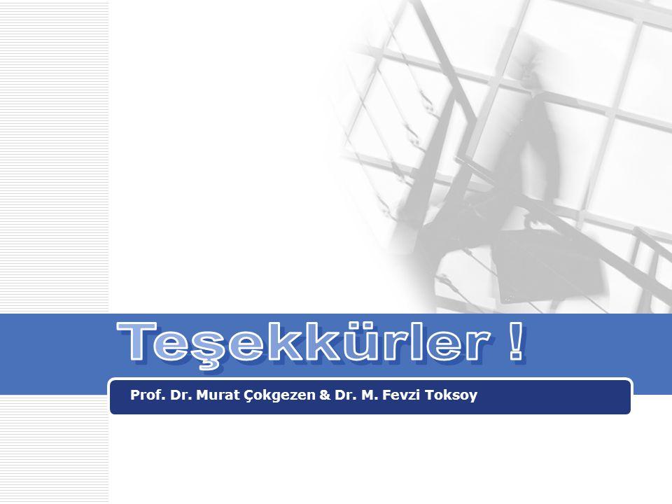 Prof. Dr. Murat Çokgezen & Dr. M. Fevzi Toksoy