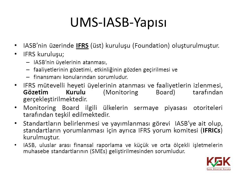 IASB'nin üzerinde IFRS (üst) kuruluşu (Foundation) oluşturulmuştur. IFRS kuruluşu; – IASB'nin üyelerinin atanması, – faaliyetlerinin gözetimi, etkinli