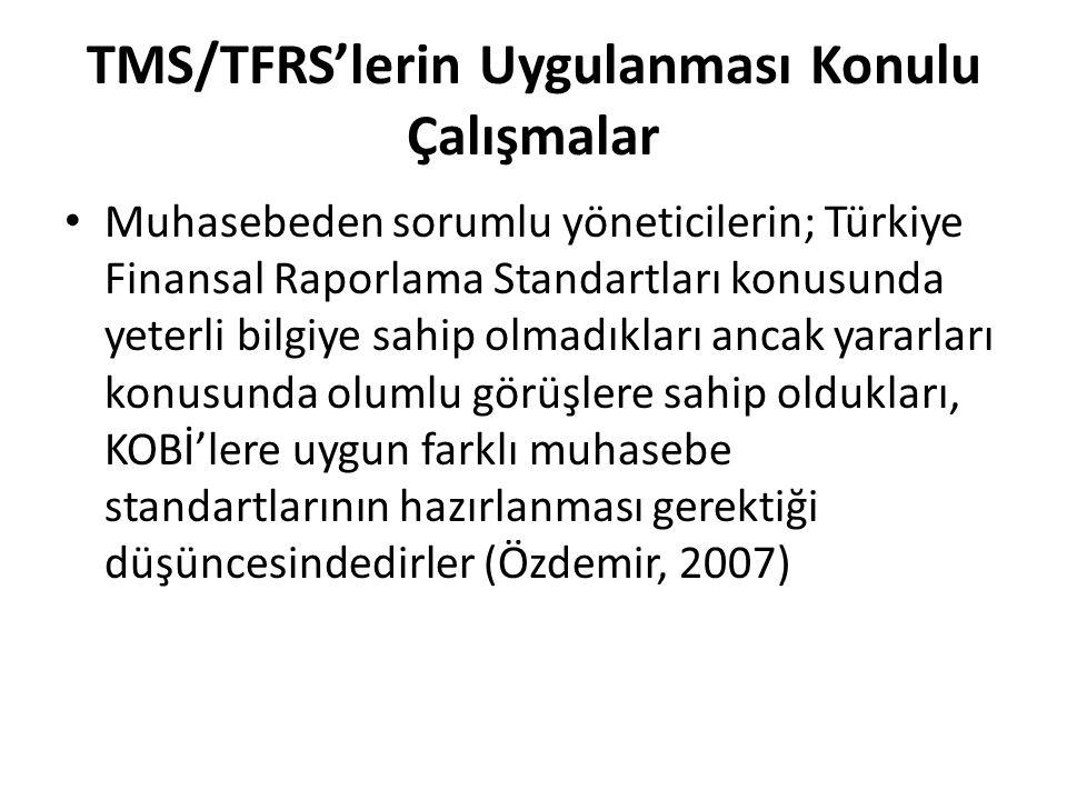 TMS/TFRS'lerin Uygulanması Konulu Çalışmalar Muhasebeden sorumlu yöneticilerin; Türkiye Finansal Raporlama Standartları konusunda yeterli bilgiye sahi