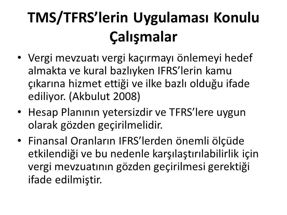 TMS/TFRS'lerin Uygulaması Konulu Çalışmalar Vergi mevzuatı vergi kaçırmayı önlemeyi hedef almakta ve kural bazlıyken IFRS'lerin kamu çıkarına hizmet e