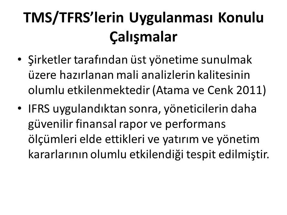 TMS/TFRS'lerin Uygulanması Konulu Çalışmalar Şirketler tarafından üst yönetime sunulmak üzere hazırlanan mali analizlerin kalitesinin olumlu etkilenme