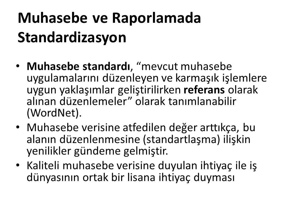 Muhasebe ve Raporlamada Standardizasyon Standardizasyon, daha kaliteli muhasebe ve finansal raporlama standartlarını sağlayacaktır.