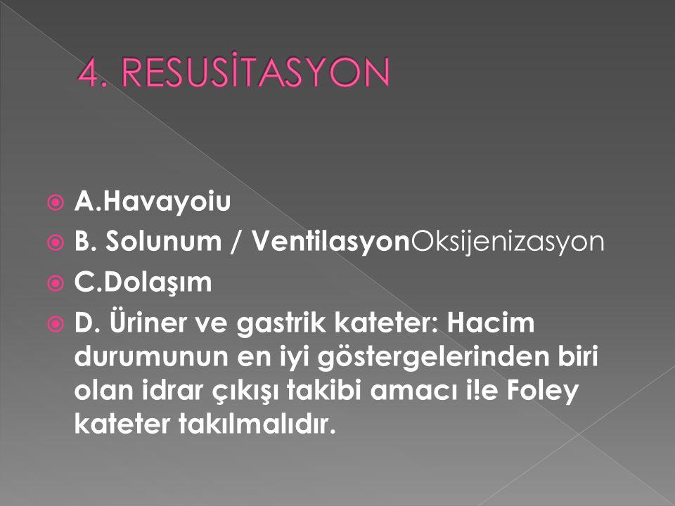 A.Havayoiu  B.Solunum / Ventilasyon Oksijenizasyon  C.Dolaşım  D.
