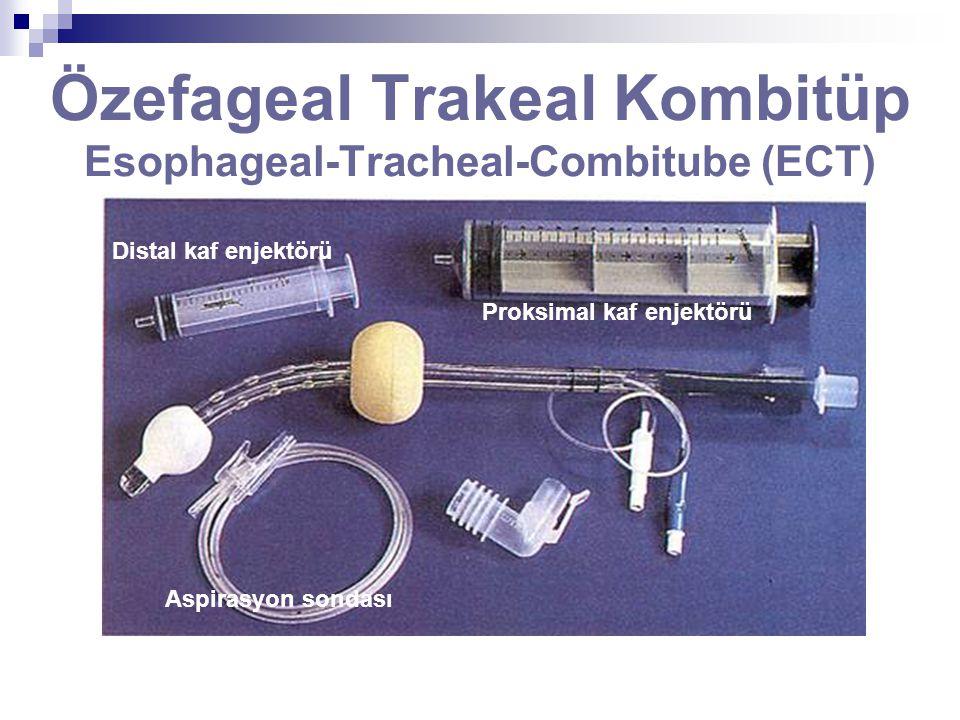 Özefageal Trakeal Kombitüp Esophageal-Tracheal-Combitube (ECT) Proksimal kaf enjektörü Aspirasyon sondası Distal kaf enjektörü