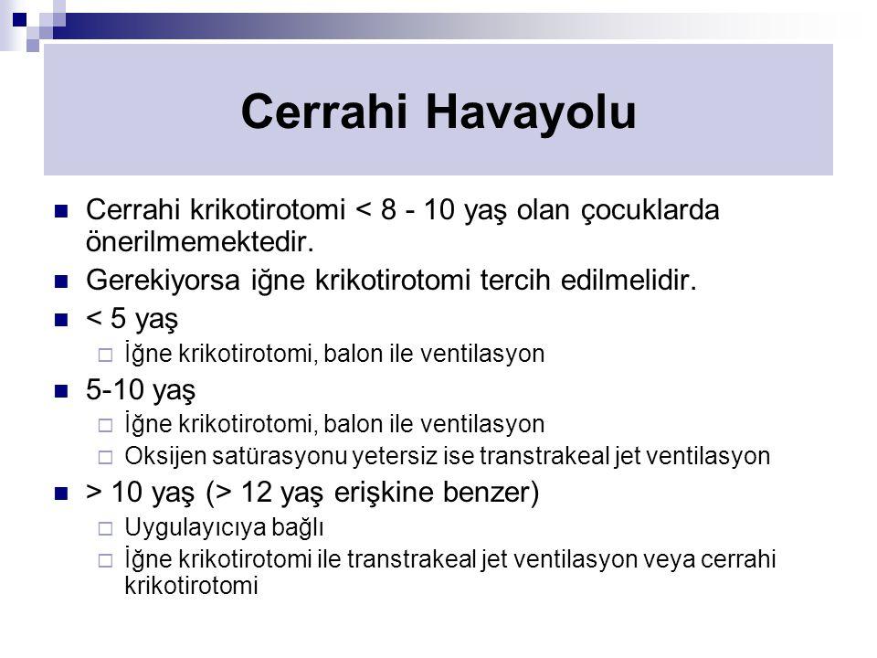 Cerrahi krikotirotomi < 8 - 10 yaş olan çocuklarda önerilmemektedir.