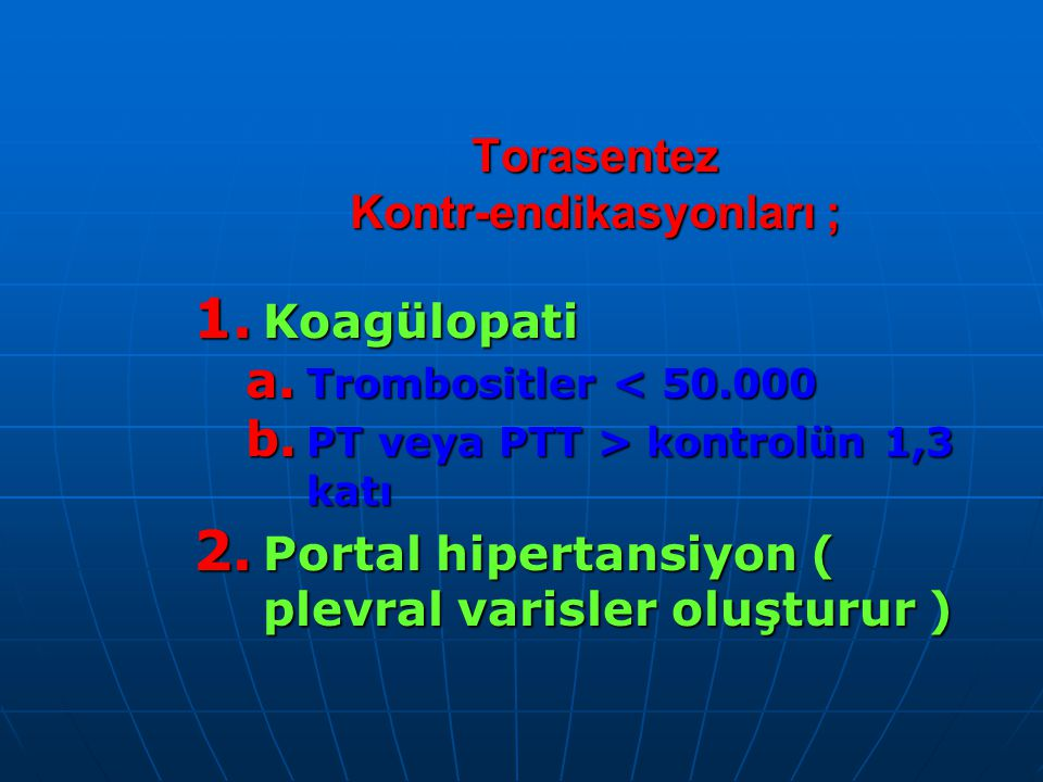 Torasentez Kontr-endikasyonları ; 1.Koagülopati a.