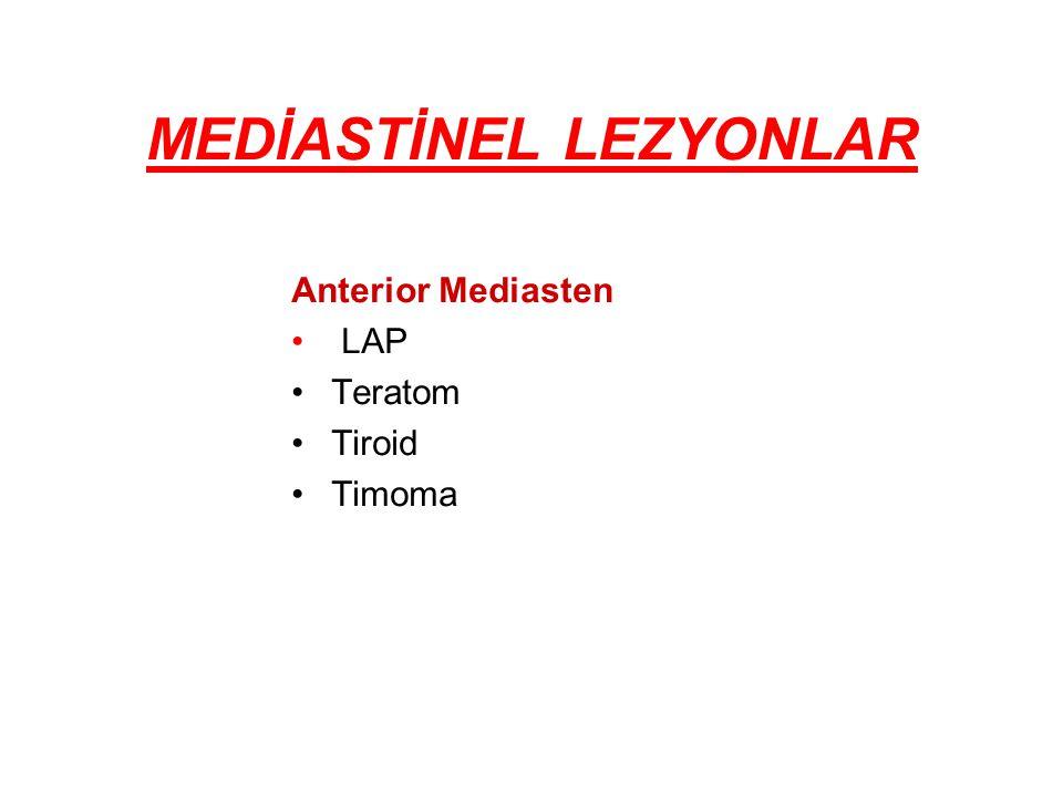 MEDİASTİNEL LEZYONLAR Anterior Mediasten LAP Teratom Tiroid Timoma