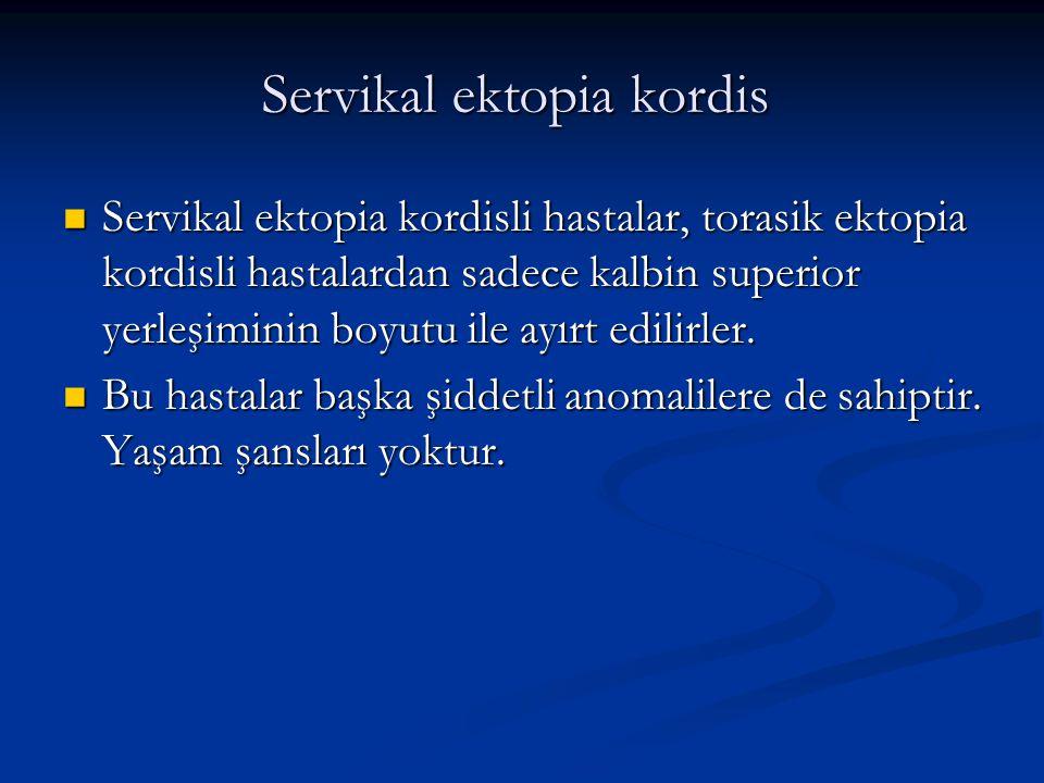 Servikal ektopia kordis Servikal ektopia kordisli hastalar, torasik ektopia kordisli hastalardan sadece kalbin superior yerleşiminin boyutu ile ayırt