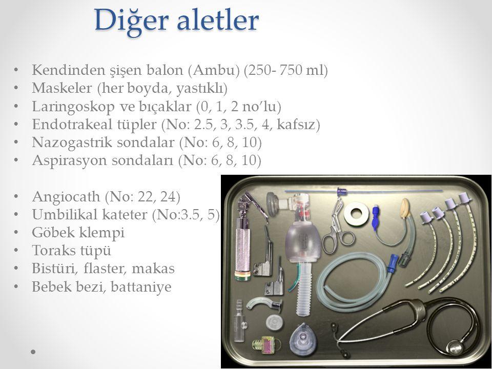 Diğer aletler Kendinden şişen balon (Ambu) (250- 750 ml) Maskeler (her boyda, yastıklı) Laringoskop ve bıçaklar (0, 1, 2 no'lu) Endotrakeal tüpler (No