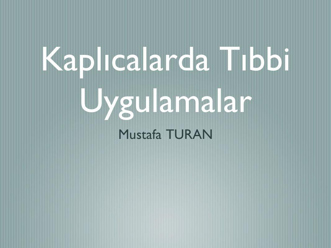 Kaplıcalarda Tıbbi Uygulamalar Mustafa TURAN