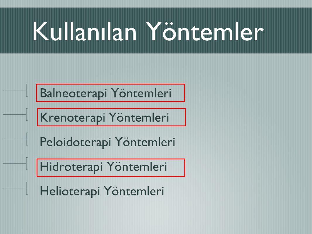 Kullanılan Yöntemler Balneoterapi Yöntemleri Krenoterapi Yöntemleri Peloidoterapi Yöntemleri Hidroterapi Yöntemleri Helioterapi Yöntemleri
