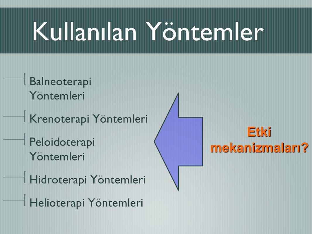 Kullanılan Yöntemler Balneoterapi Yöntemleri Krenoterapi Yöntemleri Peloidoterapi Yöntemleri Hidroterapi Yöntemleri Helioterapi Yöntemleri Etkimekaniz