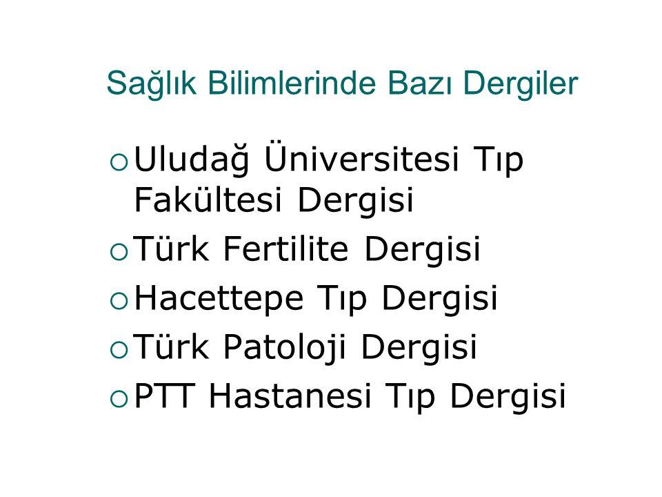 Tıp Dallarında Bazı Dergiler  Türk Geriatri Dergisi  Anadolu Kardiyoloji Dergisi  Toraks Dergisi